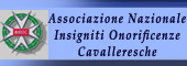 ONORIFICENZE CAVALLERESCHE,Insigniti onorificenze cavalleresche,CAVALIERI,CAVALIERE,ONORIFICENZA CAVALLERESCA